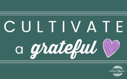 cultivate a gratefulheart